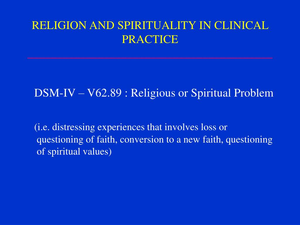 RELIGION AND SPIRITUALITY IN CLINICAL PRACTICE