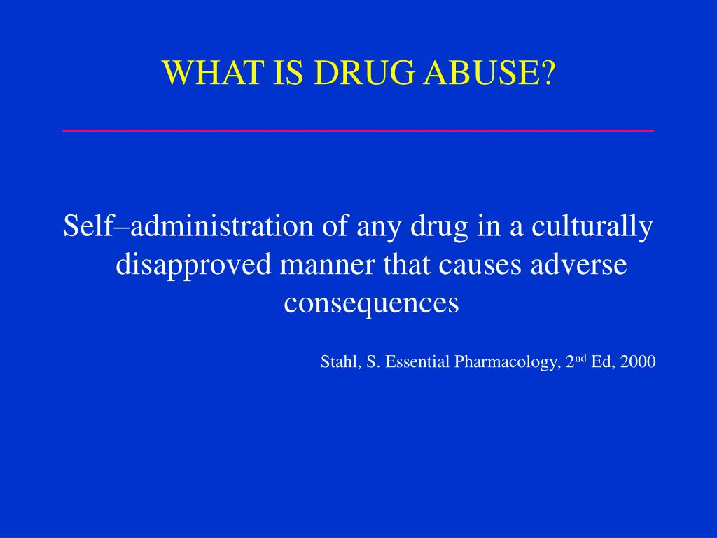 WHAT IS DRUG ABUSE?