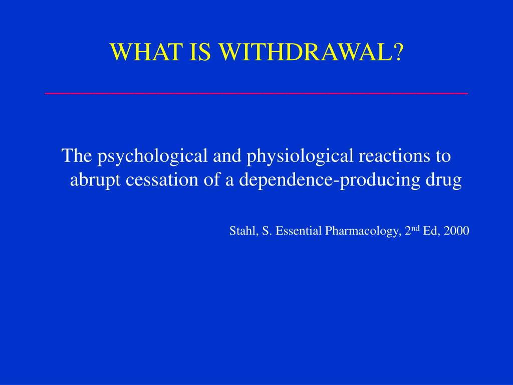 WHAT IS WITHDRAWAL?