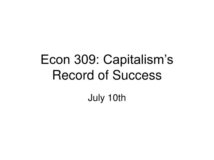 econ 309 capitalism s record of success n.