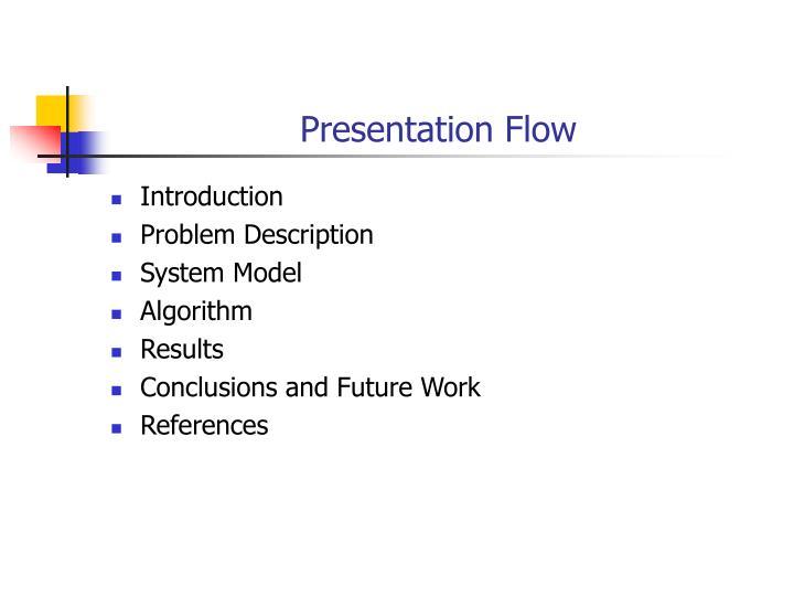 Presentation flow