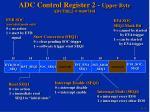 adc control register 2 upper byte adctrl2 @ 0x007101