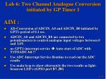 lab 6 two channel analogue conversion initiated by gp timer 1