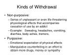 kinds of withdrawal