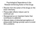 psychological dependence the reward reinforcing action of the drugs