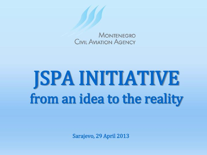 jspa initiative from an idea to the reality n.