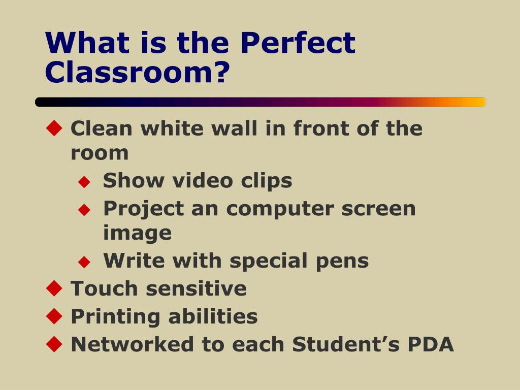 What is the Perfect Classroom?