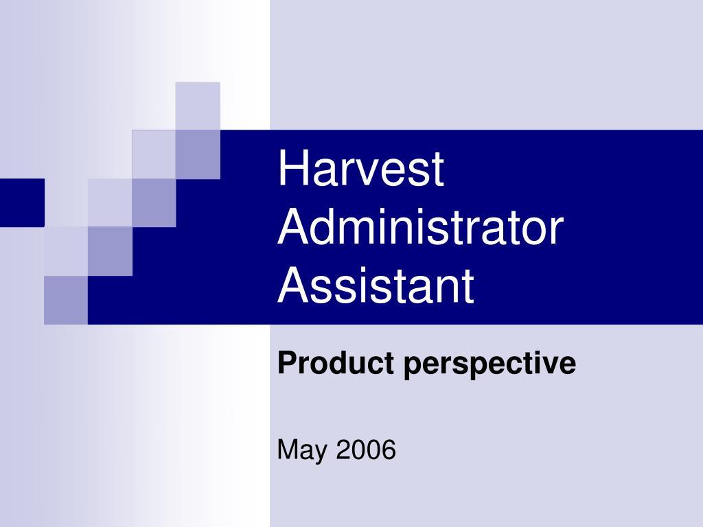 harvest administrator assistant l.