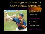 preventing overuse injury in young pitchers controversy