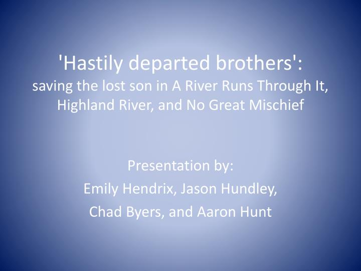 'Hastily departed brothers':