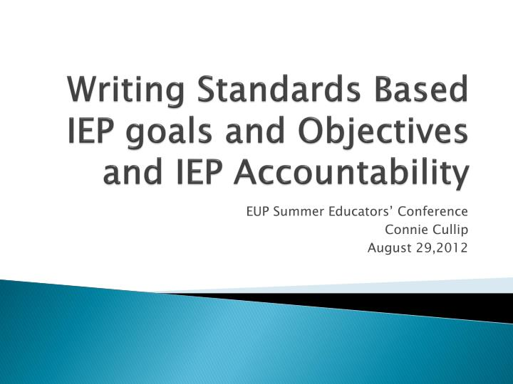 writing standards based iep goals and objectives and iep accountability n.