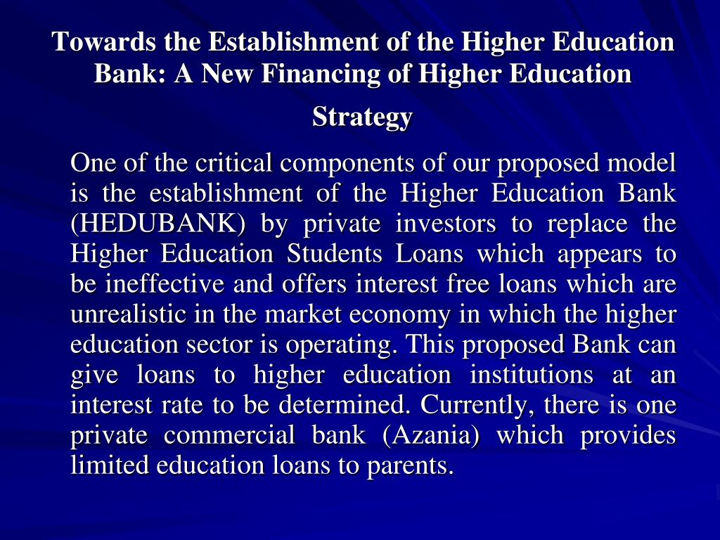Towards the Establishment of the Higher Education Bank: A New Financing of Higher Education Strategy