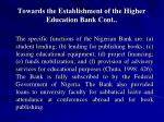 towards the establishment of the higher education bank cont22