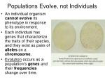 populations evolve not individuals