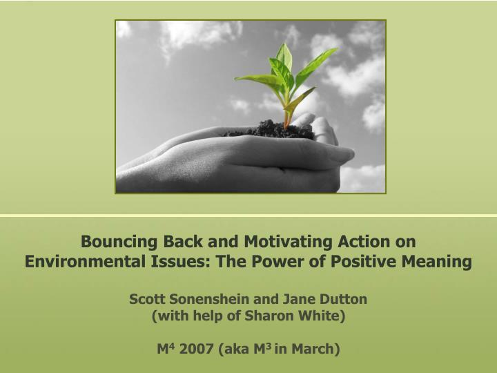 bouncing back and motivating action on environmental issues the power of positive meaning n.