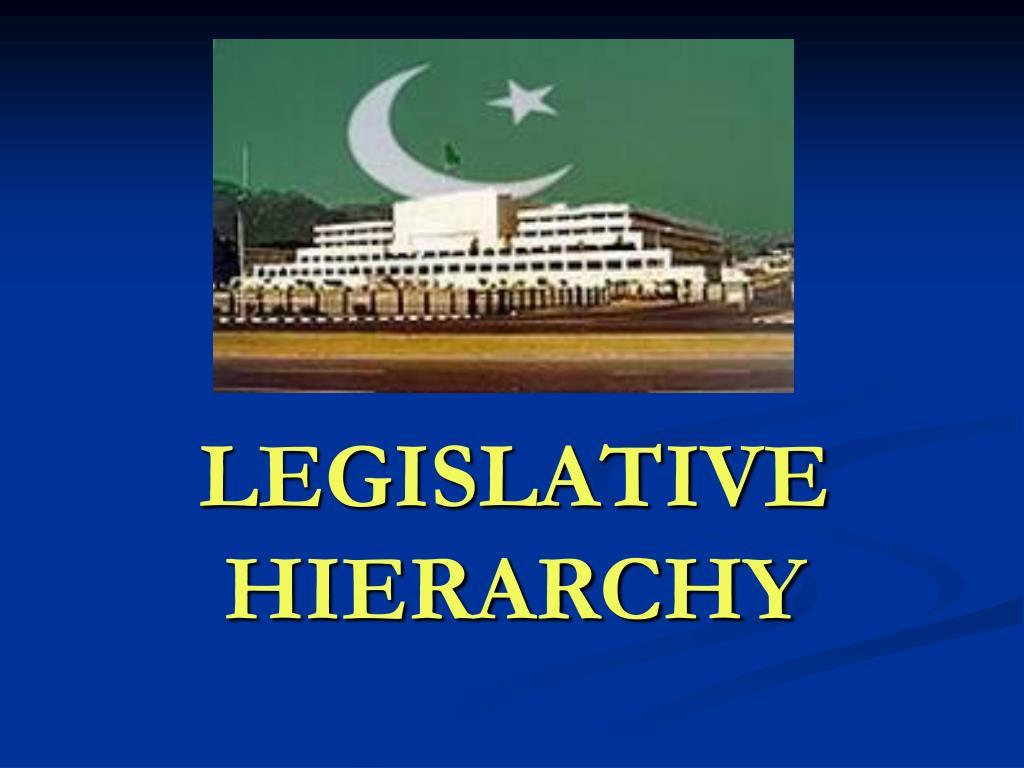 legislative hierarchy
