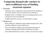 comparing demand side vouchers to more traditional ways of funding recurrent expenses