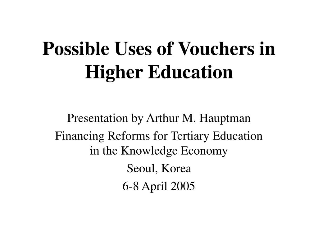 possible uses of vouchers in higher education l.