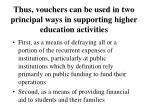 thus vouchers can be used in two principal ways in supporting higher education activities