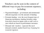vouchers can be seen in the context of different ways to pay for recurrent expenses including