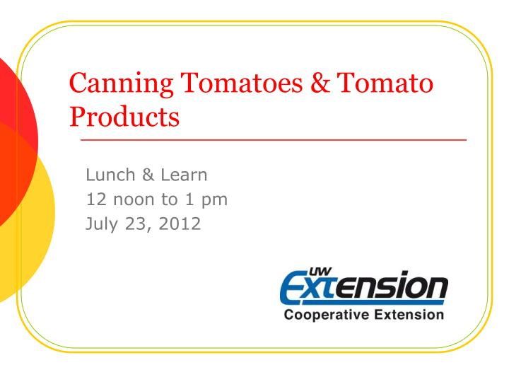 canning tomatoes tomato products n.
