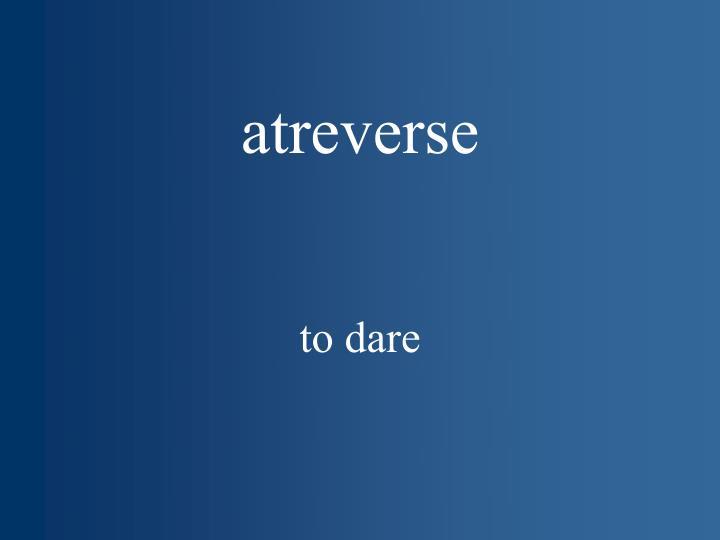 atreverse