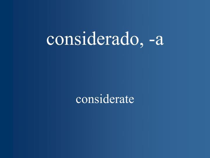 considerado, -a