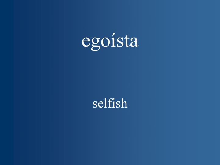 egoísta