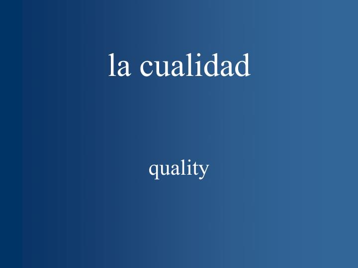 la cualidad