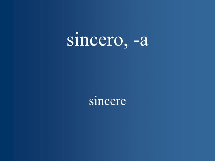 sincero, -a