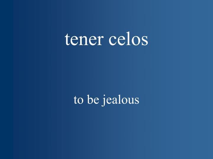 tener celos