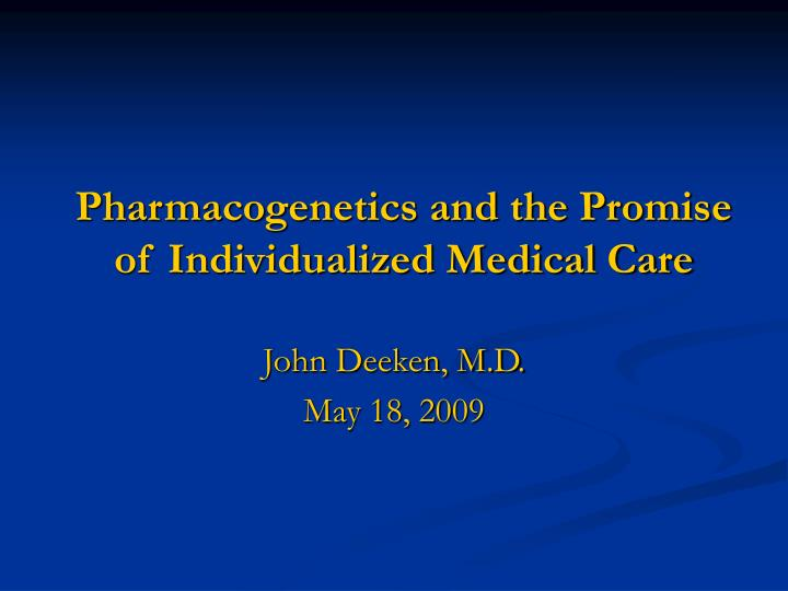 pharmacogenetics and the promise of individualized medical care n.