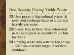 non scarcity pricing yields waste