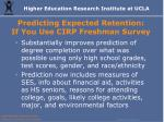 predicting expected retention if you use cirp freshman survey