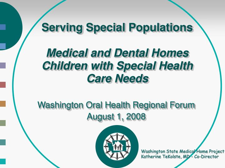serving special populations medical and dental homes children with special health care needs n.