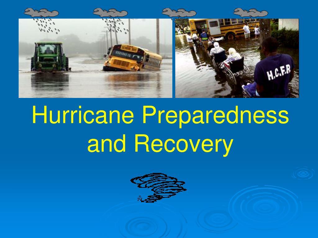 hurricane preparedness and recovery l.