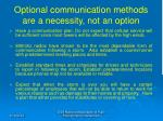 optional communication methods are a necessity not an option
