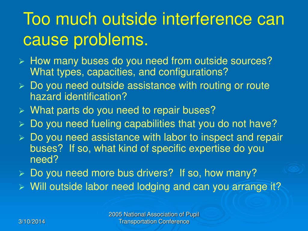 Too much outside interference can cause problems.