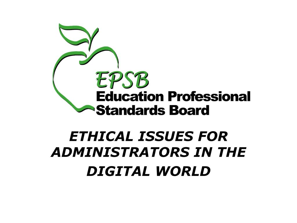 ethical issues for administrators in the digital world l.