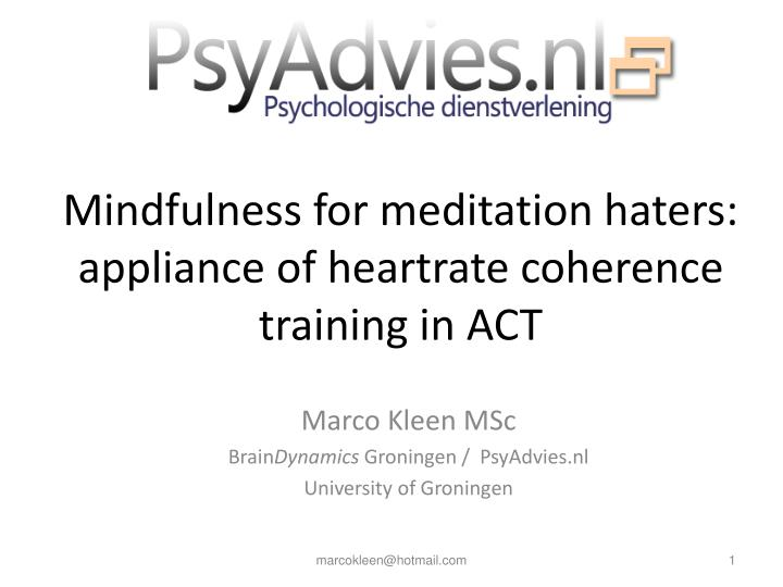 mindfulness for meditation haters appliance of heartrate coherence training in act n.