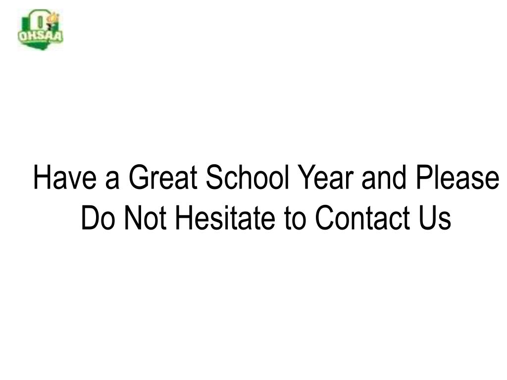 Have a Great School Year and Please Do Not Hesitate to Contact Us
