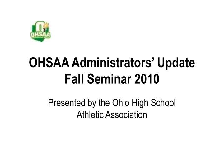 Ohsaa administrators update fall seminar 2010