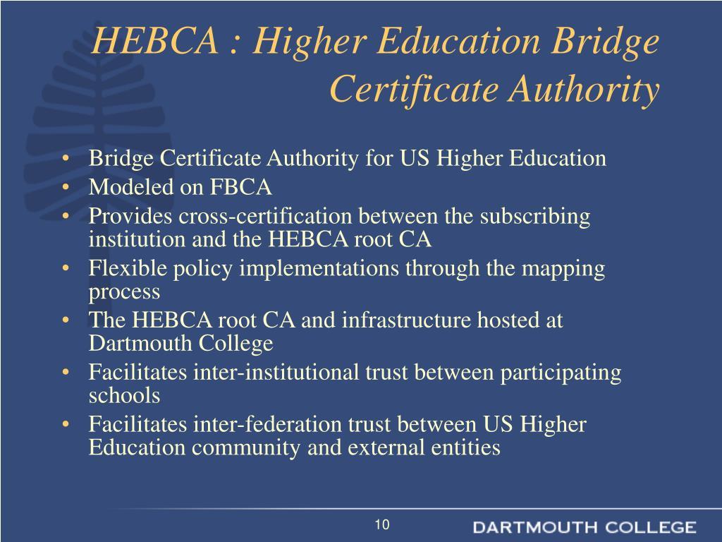 HEBCA : Higher Education Bridge Certificate Authority