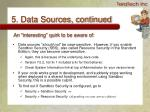 5 data sources continued13