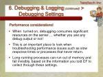 6 debugging logging continued debugging settings