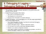 6 debugging logging debugging settings ip addresses