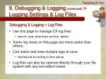 9 debugging logging continued logging settings log files