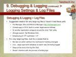 9 debugging logging continued logging settings log files32