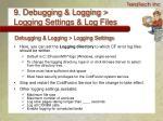 9 debugging logging logging settings log files