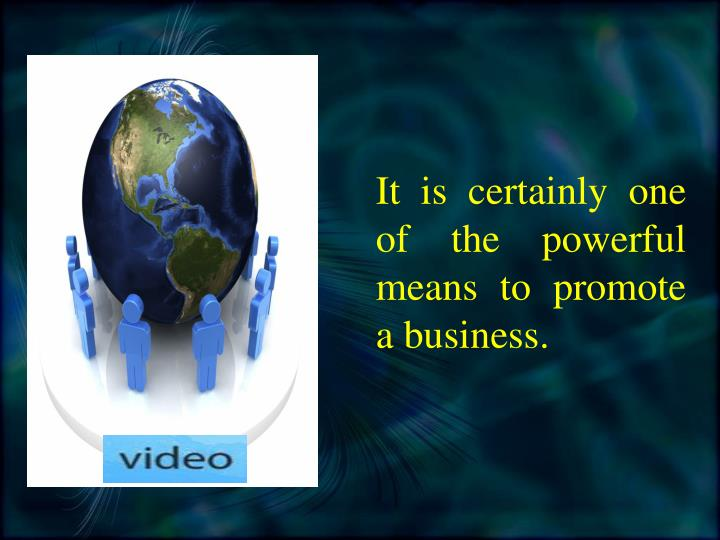 It is certainly one of the powerful means to promote a business